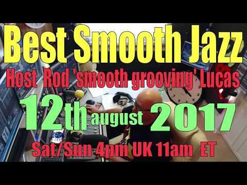 BEST SMOOTH JAZZ SATURDAY SHOW (12th August 2017)