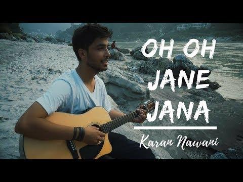 Oh Oh Jane jana | Karan Nawani | New Song | Pehchan Music |