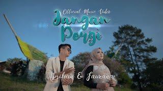 Download Fauzana & Aprilian - Jangan Pergi [ Official Music Video ]