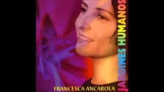 Francesca Ancarola - Jardines Humanos - Álbum Completo (2002)