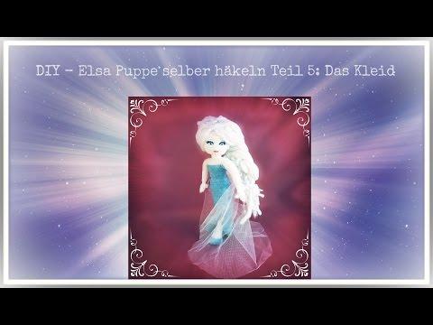 Diy Elsa Puppe Häkeln Teil 5 Das Kleid самые популярные видео