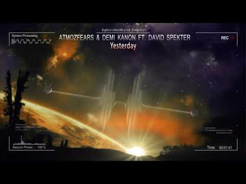 Atmozfears & Demi Kanon ft. David Spekter - Yesterday [HQ Edit]