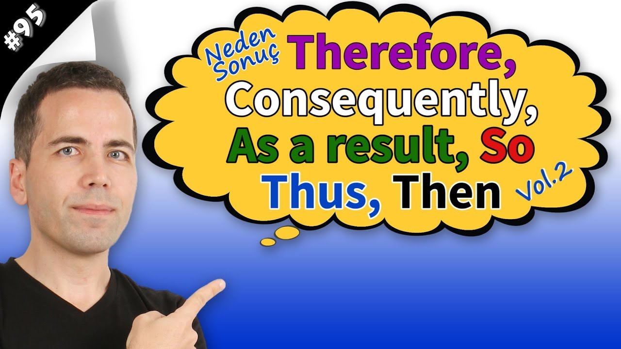 Therefore, Consequently, As a result, So, Thus Kullanımı #95