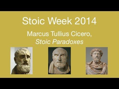Stoic Week 2014- Day 2:  Marcus Tullius Cicero's Stoic Paradoxes