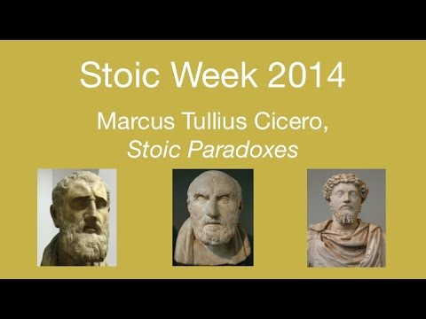 Stoicism Week 2014- Day 2:  Marcus Tullius Cicero's Stoic Paradoxes