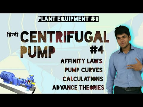 [Hindi] Centrifugal Pump #4 - Affinity Laws, Pump Curves, Advanced Theories, Calculations