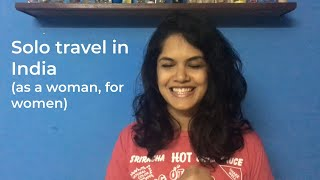 Solo Travel In India (as a woman, for women)