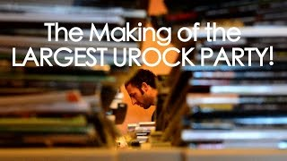 The Making of the LARGEST UROCK PARTY to date!