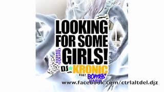Dj Kronic - Looking For Some Block Rockin Girls (Ctrl Alt Del Bootleg)