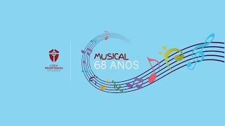 Musical 68 Anos I A História da Nossa Igreja Cantada