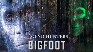 Legend Hunters - BIGFOOT - Episode 2