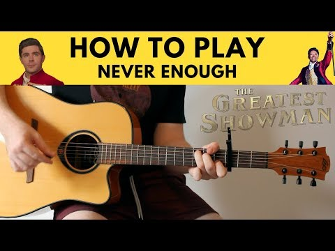 How To Play Never Enough - Loren Allred - The Greatest Showman Guitar Tutorial w/ Chords