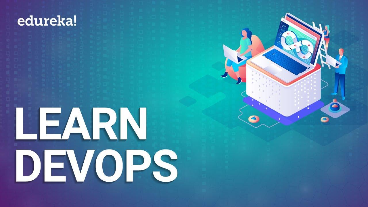 Learn DevOps   How To Become A DevOps Engineer   DevOps Training   What Is DevOps