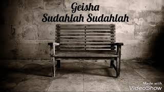 Geisha - Sudahlah Sudahlah (Lirik)