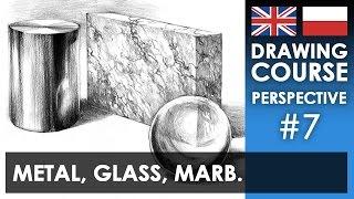 Drawing tutorial - Metal, glass & marble | Kurs rysunku - Metal, szkło i marmur [S01E07 ENG/PL]