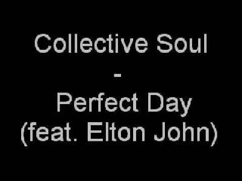 Elton john collective soul perfect day