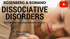 Dissociative Disorders-Brought On By Childhood Neglect