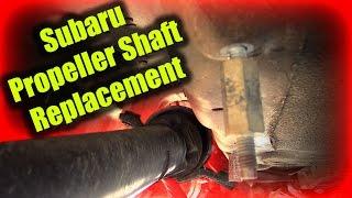 Subaru Propeller Shaft Replacement (Driveshaft)