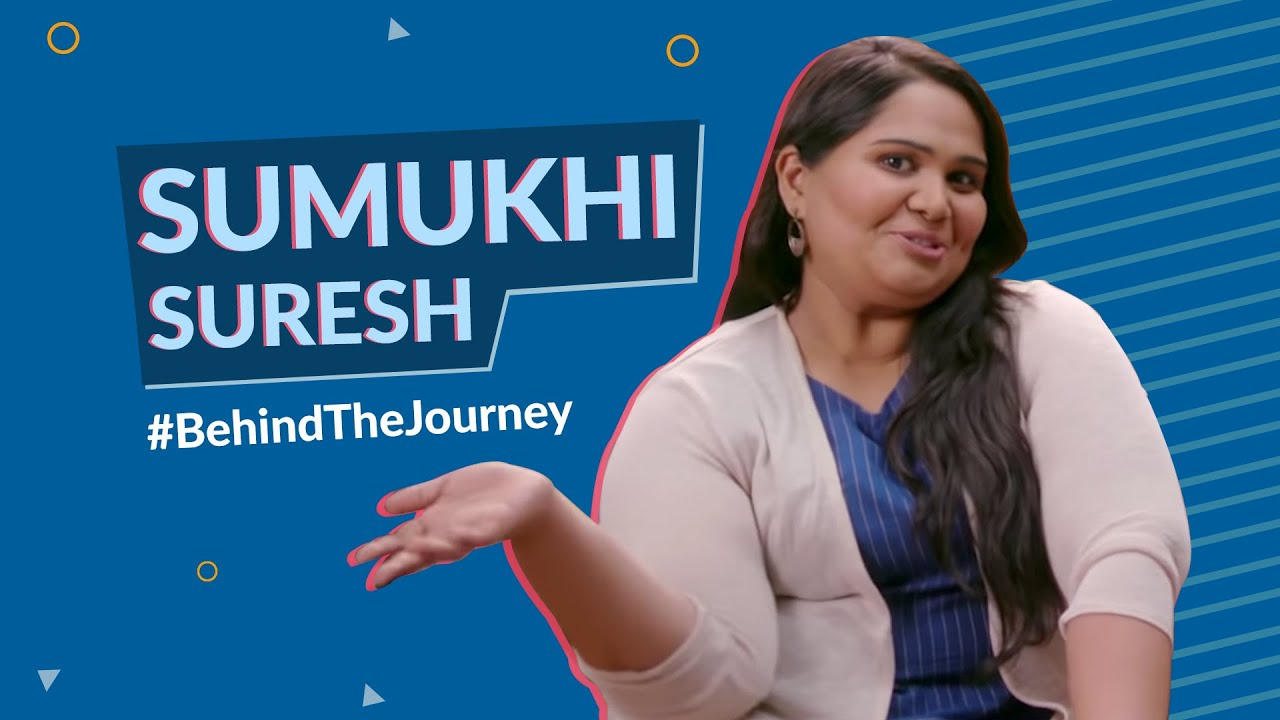 Behind The Journey - Sumukhi Suresh