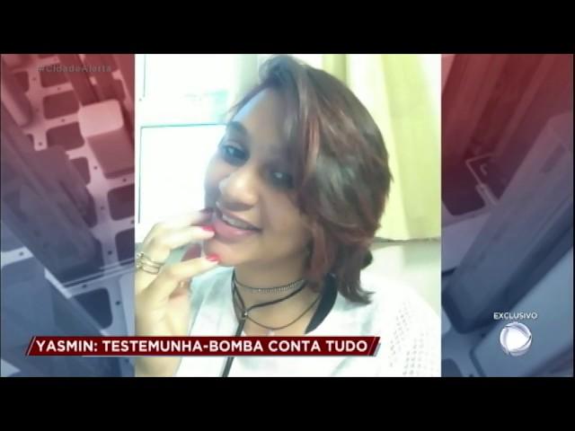 Caso Yasmin: testemunha revela mandante e executor da morte da jovem