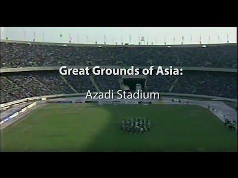 Great Grounds of Asia: Azadi Stadium