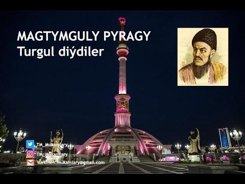Magtymguly Pyragy – Turgul diýdiler (Turkmen Poem);