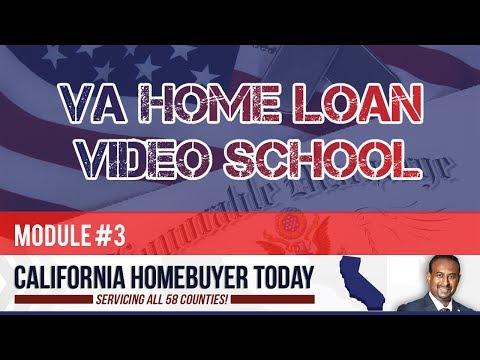 VA Home Loan Video School -  Module #3 of 4
