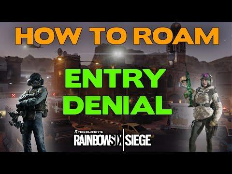 Rainbow Six Siege Roaming Tips || Entry Denial