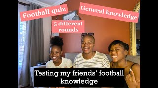 TESTING MY FRIENDS' FOOTBALL KNOWLEDGE| TALKING FOOTBALL WITH TSHEPANG| SOUTH AFRICAN YOUTUBER