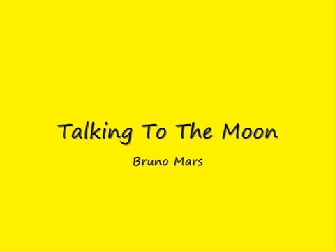 Talking To The Moon - Bruno Mars (Lirik dan Terjemahannya)