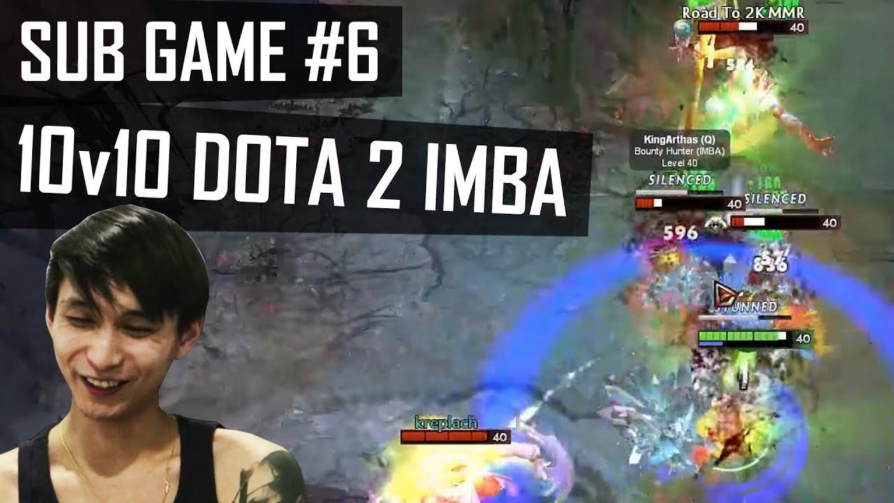 dota 2 imba 10v10 sub game 6 singsing dota 2 highlights youtube