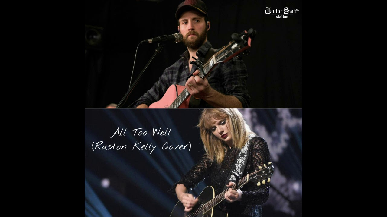 Taylor Swift - All Too Well (Ruston Kelly Cover)