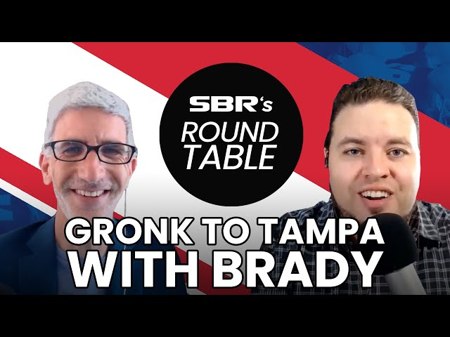 Rob Gronkowski to Join Tom Brady on the Tampa Bay Buccaneers   SBR Roundtable