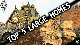 TOP 5 LARGE PLAYER HOMES- Xbox Modded Skyrim Mod Showcase