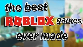 The Best Roblox Games Ever Made