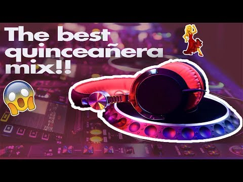 THE BEST QUINCEANERA MIX!!! (NOT CLICKBAIT)