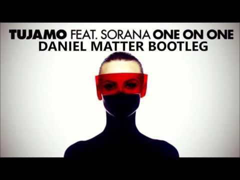 Tujamo Feat. Sorana - One On One (Daniel Matter Bootleg)