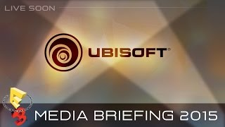 E3 2015 - Ubisoft Live Conference - June 15th - 2:30 p.m PDT