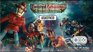 #25 20 minut z...Killing Floor 2: Twisted Christmas z WIDZAMI! [Gameplay PL]