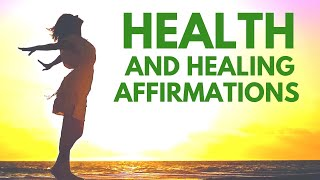 Positive AFFIRMATIONS for HEALTH and HEALING | Morning Affirmations for Healthy Body