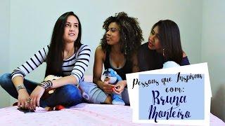Pessoas que inspiram - Bruna Monteiro