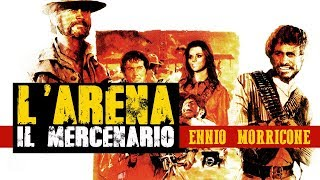 Ennio Morricone: L' arena (Il Mercenario / The Mercenary / A Professional Gun) [HIGH QUALITY AUDIO]