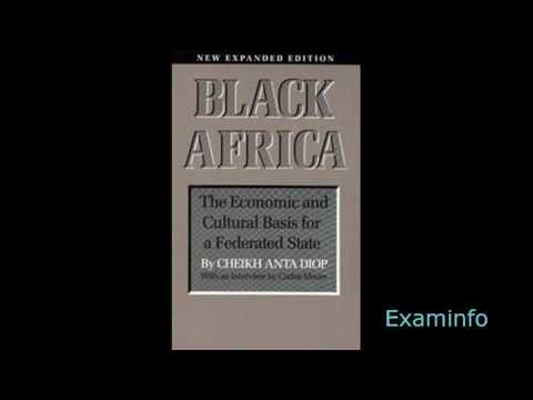 Cheikh Anta Diop: Black Africa; the Economic and Cultural Basis for a Federated state (pt1 audiobk)