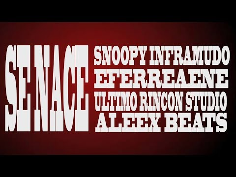 Snoopy Inframudo ft Eferreaene - Se Nace