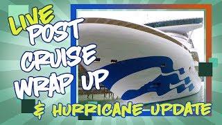 Post Cruise Wrap Up & Hurricane Update