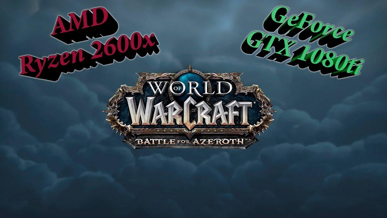 Ryzen 2600x + 1080ti World of Warcraft 4k Full Setting
