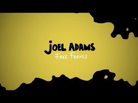 Joel Adams - Fake Friends (Official Lyric Video)