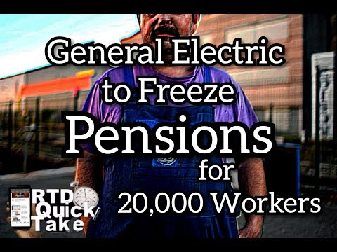 General Electric to Freeze Pensions for 20,000 Workers (RTD Quick Take)