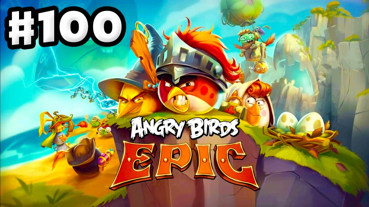 angry birds epic gameplay walkthrough part 100 epic
