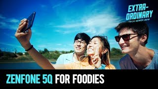 Zenfone 5Q masters the art of food photography | Extraordinary Tech